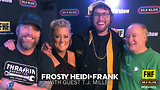 Frosty, Heidi and Frank with guest T.J. Miller
