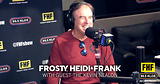 Frosty, Heidi and Frank with guest Kevin Nealon