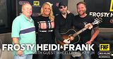 Frosty, Heidi and Frank with guest Wheeler Walker Jr