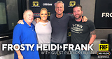 Frosty, Heidi and Frank with guest Patrick Fabian
