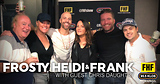 Frosty, Heidi and Frank with guest Chris Daughtry