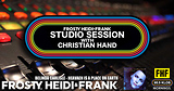 FHF Studio Session With Christian James Hand 4/15/19