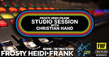 FHF Studio Session With Christian James Hand 4/22/19