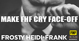Make FHF Cry Face-Off