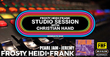 FHF Studio Session With Christian James Hand 6/4/18