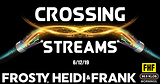Crossing Streams 6/12/19