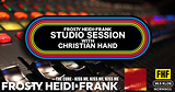 FHF Studio Session With Christian James Hand 6/24/19