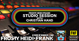 FHF Studio Session With Christian James Hand 7/22/19