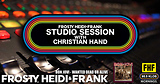 FHF Studio Session With Christian James Hand 8/12/19