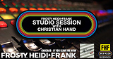 FHF Studio Session With Christian James Hand 8/19/19