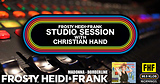 FHF Studio Session With Christian James Hand 8/20/18