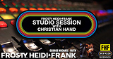 FHF Studio Session With Christian James Hand 09/30/19