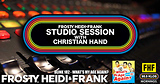 FHF Studio Session With Christian James Hand 1/7/19