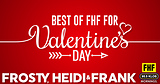 Best of FHF for Valentine's Day