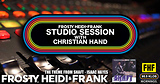FHF Studio Session With Christian James Hand 10/08/18