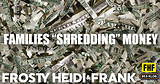 Families Shredding Money