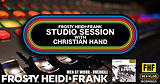 FHF Studio Session With Christian James Hand 10/15/18