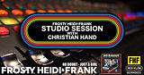 FHF Studio Session With Christian James Hand 11/12/18
