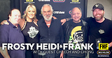 Frosty, Heidi and Frank with guests Cheech Marin and Tommy Chong