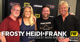 Frosty, Heidi and Frank with guest Mark and Brian