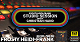FHF Studio Session With Christian James Hand 1/14/19